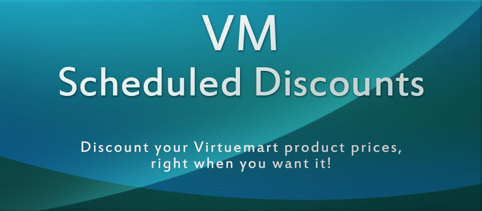 VM Scheduled Discounts - Discounts for e-shop prices by schedule for Joomla! & Virtuemart